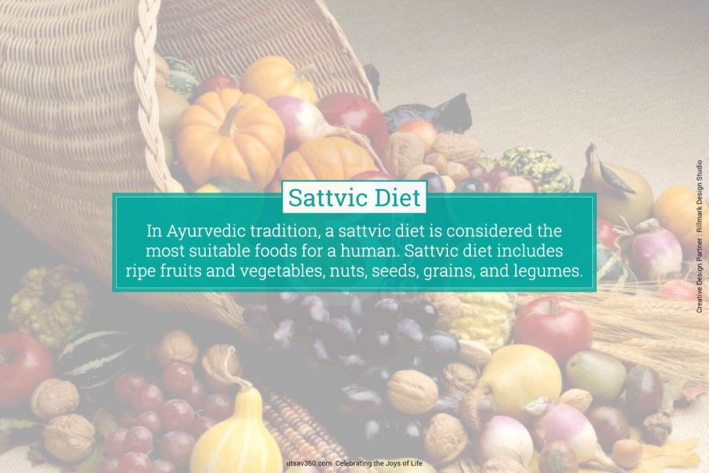 Sattvic Diet includes ripe fruits and vegetables, nuts, seeds, grains, and legumes.